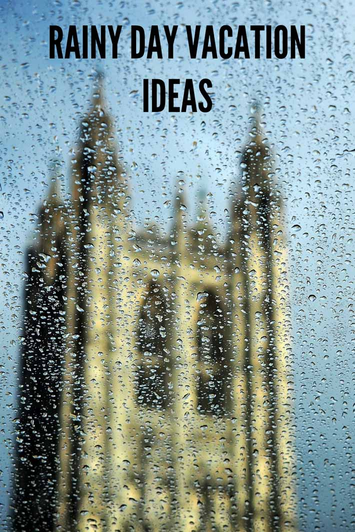 rainy day vacation ideas