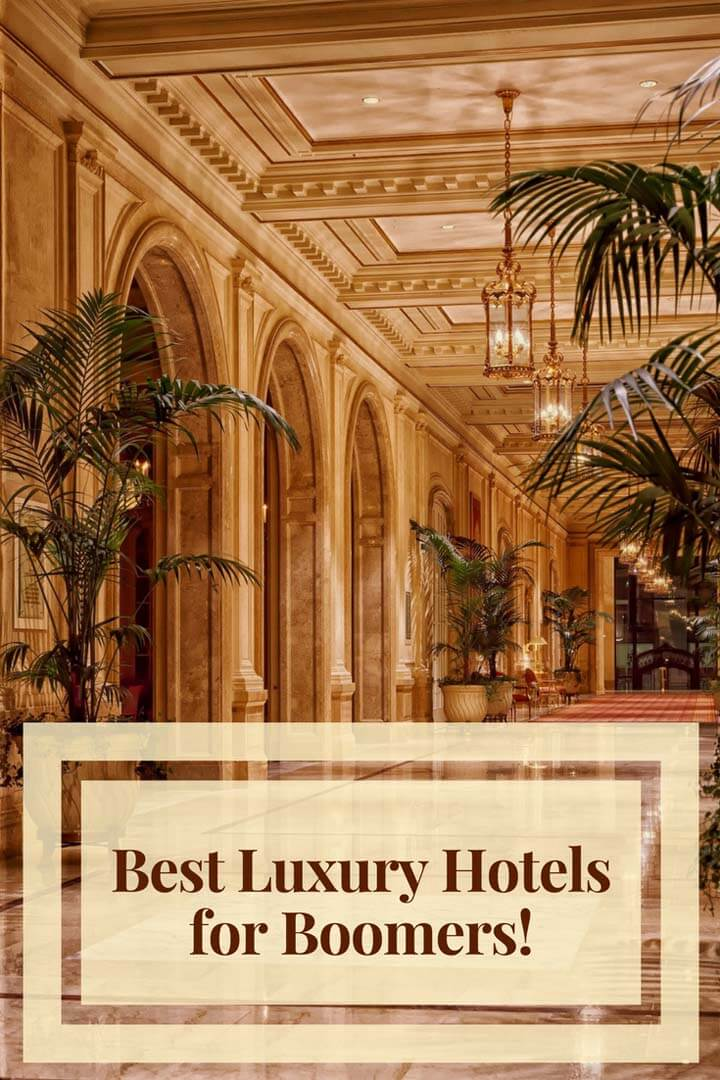 best luxury hotels for boomers