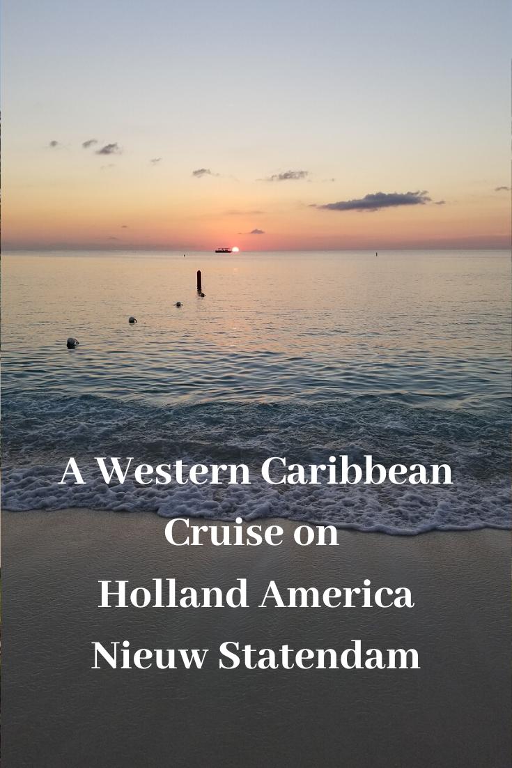 A Western Caribbean Cruise on Holland America Nieuw Statendam
