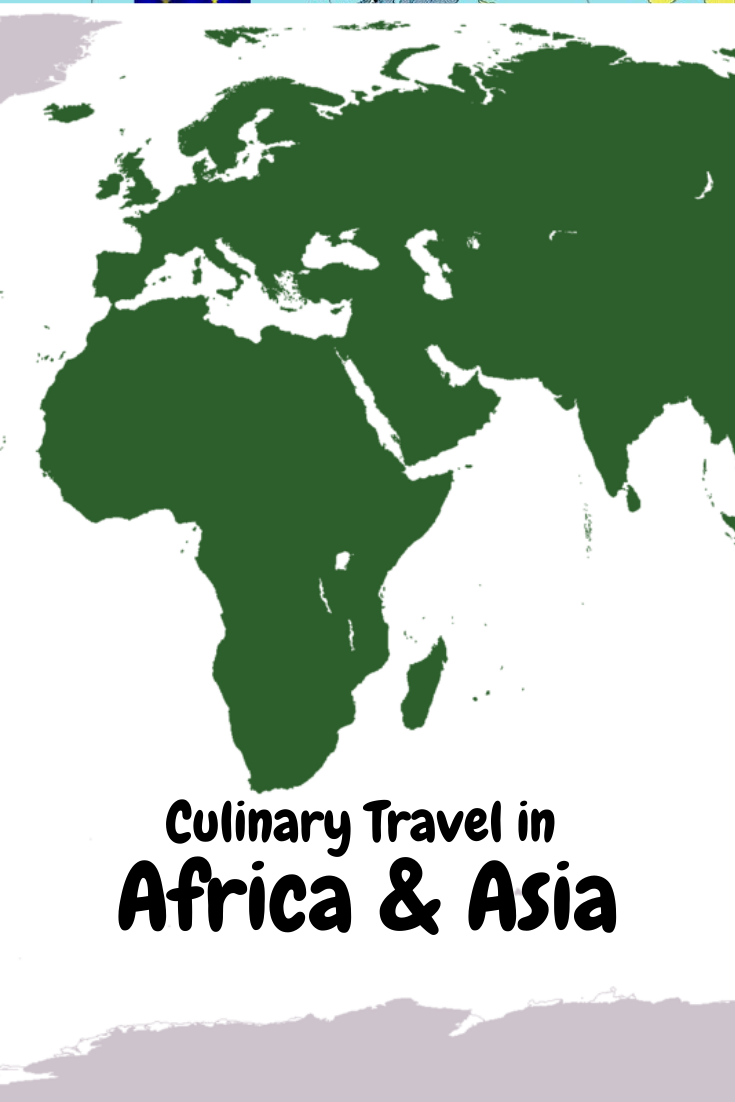 Culinary Travel in Africa and Asia pin