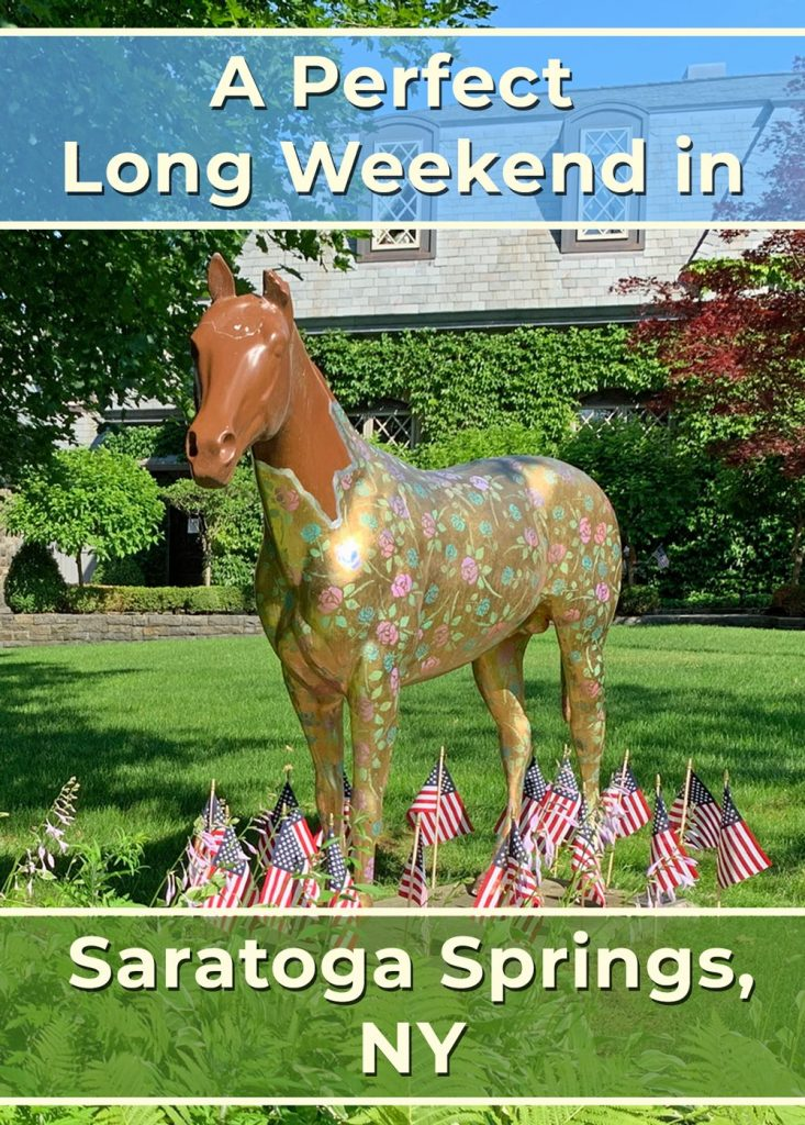 A perfect long weekend in Saratoga Springs, NY pin